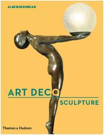 Couverture du livre « Art Deco Sculpture /Anglais » de Alastair Duncan aux éditions Thames & Hudson