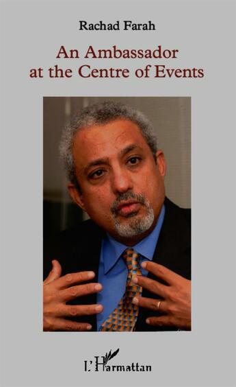 Couverture du livre « Ambassador At The Center Of Events » de Rachad Farah aux éditions L'harmattan