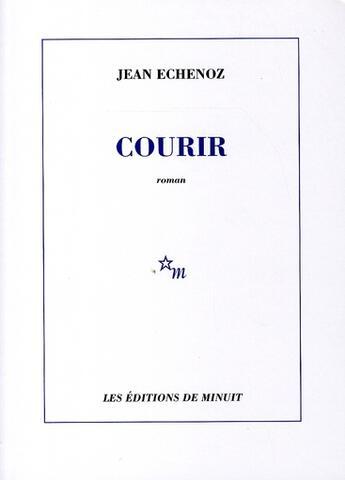 Couverture du livre « Courir » de Jean Echenoz aux éditions Minuit