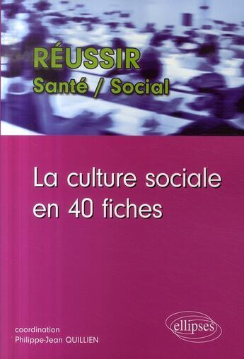Couverture du livre « La culture sociale en 40 fiches » de Quillien aux éditions Ellipses Marketing