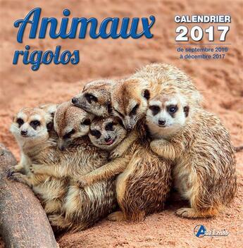 Couverture du livre « Animaux RIGOLOS ; calendrier 2017, de septembre 2016 à décembre 2017 » de Collectif aux éditions Artemis