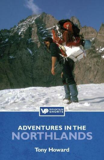 Couverture du livre « Adventures in the Northlands » de Howard Tony aux éditions Vertebrate Publishing