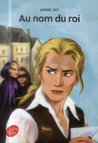 Couverture du livre « Au nom du roi... » de Annie Jay aux éditions Hachette Jeunesse