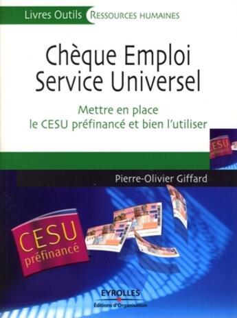 Couverture du livre « Chèque emploi service universel ; mettre en place le CESU préfinancé et bien l'utiliser » de Pierre-Olivier Giffard aux éditions Organisation