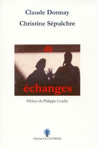 Couverture du livre « 40 échanges » de Claude Donnay et Christine Sepulchre aux éditions Le Coudrier