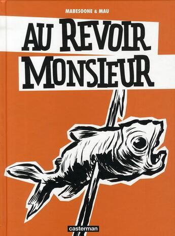 Couverture du livre « Au revoir Monsieur » de Olivier Mau et Remi Mabesoone aux éditions Casterman