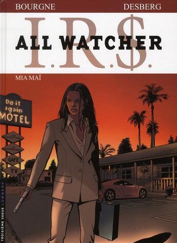 Couverture du livre « I.R.$ - all watcher T.5 ; Mia Maï » de Marc Bourgne et Stephen Desberg aux éditions Lombard