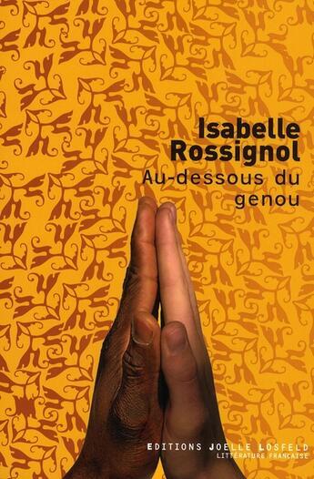 Couverture du livre « Au-dessous du genou » de Isabelle Rossignol aux éditions Joelle Losfeld