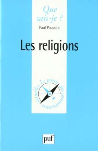 Couverture du livre « Religions (les) » de Paul Poupard aux éditions Que Sais-je ?