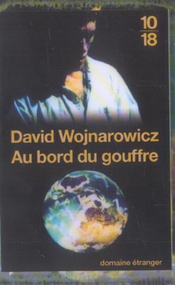 Couverture du livre « Au Bord Du Gouffre . Memoires D'Une Desagregation » de David Wojnarowicz aux éditions 10/18