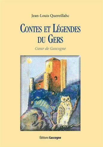 Couverture du livre « Contes et légendes du Gers » de Jean-Louis Quereillahc aux éditions Gascogne