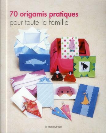 Couverture du livre « 70 origamis pratiques pour toute la famille » de Collectif aux éditions De Saxe