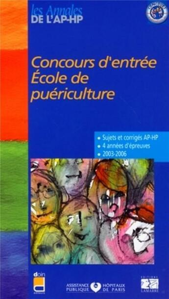 Couverture du livre « Concours d entree ecole de puericulture sujets et corriges 2003/2006 » de Aphp aux éditions Lamarre