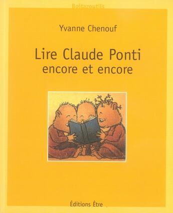 Couverture du livre « Lire claude ponti, encore et encore » de Yvanne Chenouf aux éditions Etre