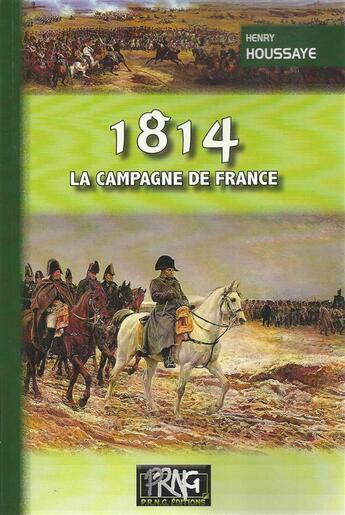 Couverture du livre « 1814 ; la campagne de France » de Henry Houssaye aux éditions Prng
