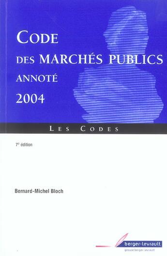 Couverture du livre « Code des marches publics annote 7e edition (7e édition) » de Bloch -B.M aux éditions Berger-levrault