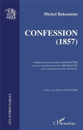 Couverture du livre « Confession (1857) » de Michel Bakounine aux éditions L'harmattan