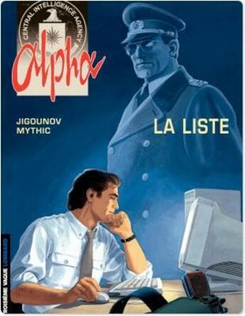 Couverture du livre « Alpha t.4 ; la liste » de Mythic et Youri Jigounov aux éditions Lombard