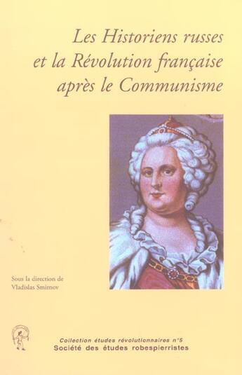 Couverture du livre « Les historiens russes et la révolution française après le communisme » de Smirnov Vladisl aux éditions Cths Edition