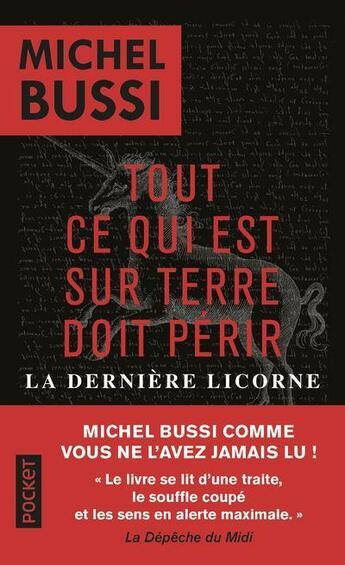 Couverture du livre « Tout ce qui est sur Terre doit périr ; la dernière licorne » de Michel Bussi aux éditions Pocket