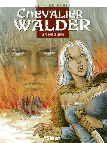 Couverture du livre « Chevalier Walder t.2 ; au bout de l'enfer » de Jeanine Rahir aux éditions Glenat