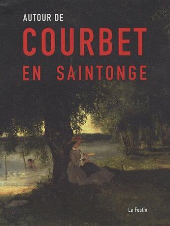 Couverture du livre « Autour de Courbet en Saintonge » de G. Scaon aux éditions Le Festin