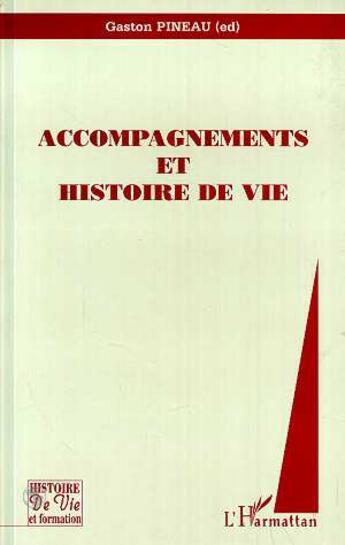 Couverture du livre « Accompagnements et histoire de vie » de Gaston Pineau aux éditions L'harmattan