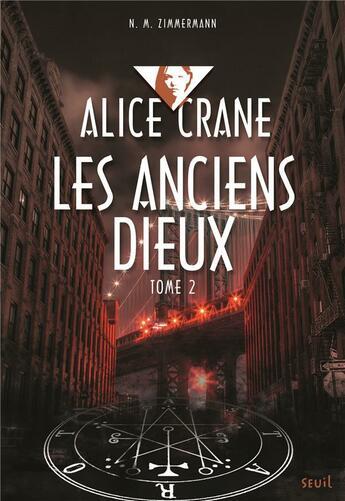 Couverture du livre « Alice Crane t.2. ; les anciens dieux » de Naima Murail-Zimmermann aux éditions Seuil Jeunesse