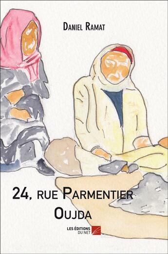 Couverture du livre « 24, rue Parmentier Oujda » de Daniel Ramat aux éditions Editions Du Net