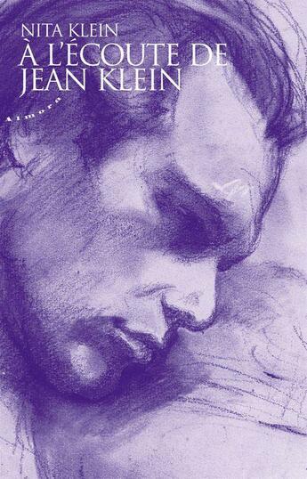 Couverture du livre « À l'écoute de Jean Klein ; l'art et la non-dualité » de Nita Klein aux éditions Almora
