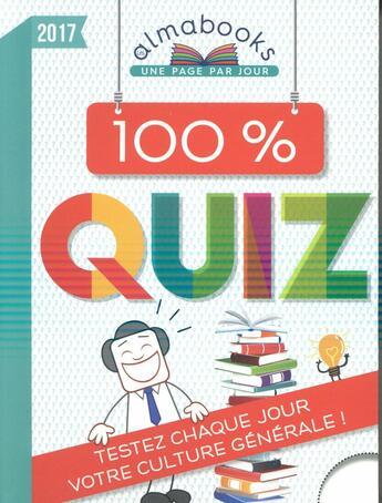 Couverture du livre « Almabook ; 100% quiz (édition 2017) » de Laurent Loiseau aux éditions Editions 365