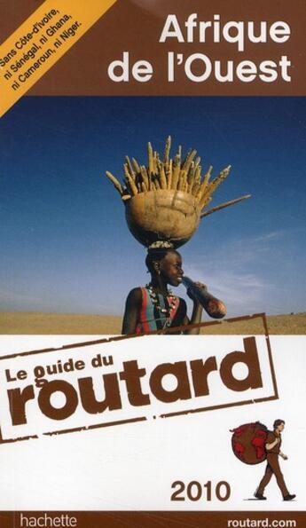 Couverture du livre « Guide Du Routard ; Afrique De L'Ouest (Edition 2010) » de Collectif aux éditions Hachette Tourisme