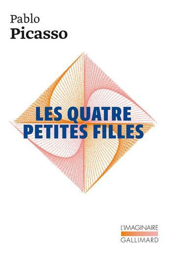 Couverture du livre « Les quatre petites filles » de Picasso aux éditions Gallimard