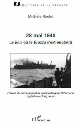 Couverture du livre « 28 mai 1940 ; le jour où le Brazza s'est englouti » de Michele Raclot aux éditions L'harmattan