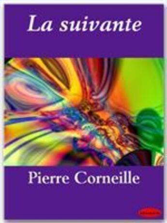 Couverture du livre « La suivante » de Pierre Corneille aux éditions Ebookslib