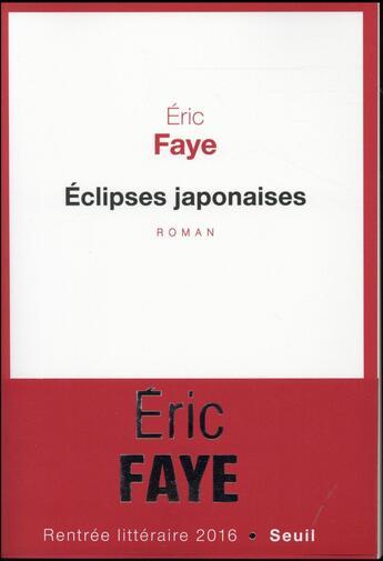 Couverture du livre « Éclipses japonaises » de Eric Faye aux éditions Seuil
