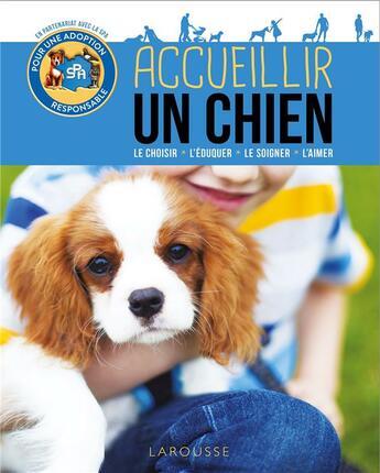 Couverture du livre « Accueillir un chien » de Collectif aux éditions Larousse