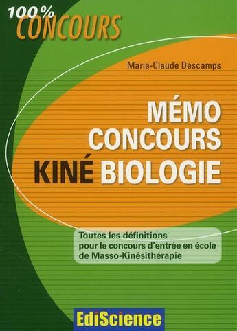 Couverture du livre « Mémo concours kiné biologie ; toutes les définitions » de Marie-Claude Descamps aux éditions Ediscience