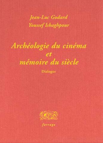 Couverture du livre « Archeologie Du Cinema » de Godard/Ishaghpo aux éditions Verdier