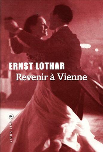 Couverture du livre « Revenir à Vienne » de Ernst Lothar aux éditions Liana Levi