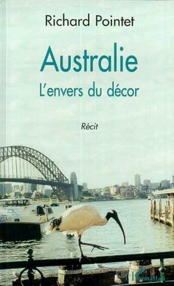 Couverture du livre « Australie ; L'Envers Du Decor » de Richard Pointet aux éditions L'harmattan