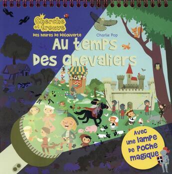 Couverture du livre « Au temps des chevaliers » de Charlie Pop aux éditions Cerf Volant