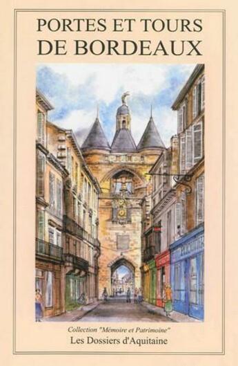 Couverture du livre « Portes et tours de Bordeaux » de Collectif aux éditions Dossiers D'aquitaine