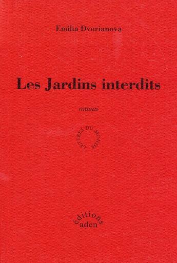 Couverture du livre « Les jardins interdits » de Emilia Dvorianova aux éditions Aden