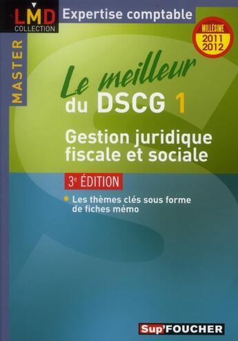 Couverture du livre « Le meilleur du DSCG 1 gestion juridique, fiscale et sociale (édition 2011-2012) » de G Langlois aux éditions Foucher