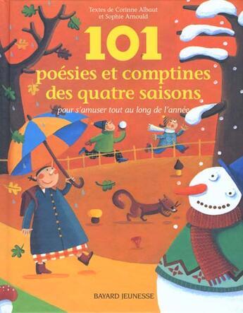 Couverture du livre « 101 poesies et comptines des quatre saisons » de Corinne Albaut et Sophie Arnould aux éditions Bayard Jeunesse