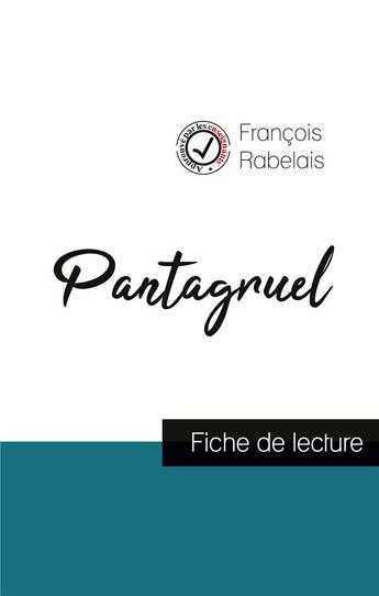 Couverture du livre « Pantagruel de Rabelais (fiche de lecture et analyse complète de l'oeuvre) » de Francois Rabelais aux éditions Comprendre La Litterature
