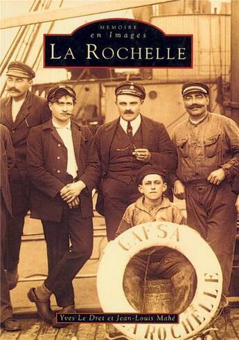 Couverture du livre « La Rochelle » de Jean-Louis Mahe et Yves Le Dret aux éditions Editions Sutton