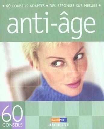 Couverture du livre « Anti-âge ; 60 conseils adaptés, des réponses sur mesure » de Nathalie Chasseriau aux éditions Hachette Pratique