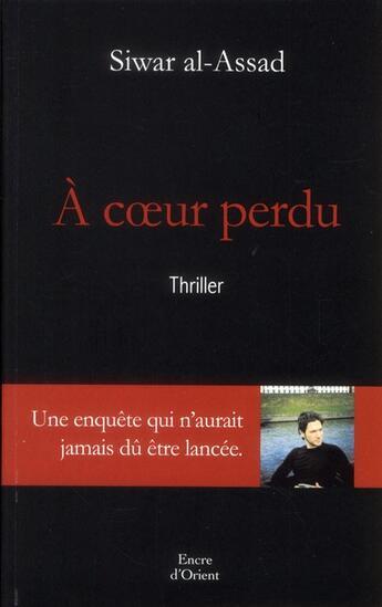 Couverture du livre « à coeur perdu » de Siwar Al-Assad aux éditions Erick Bonnier